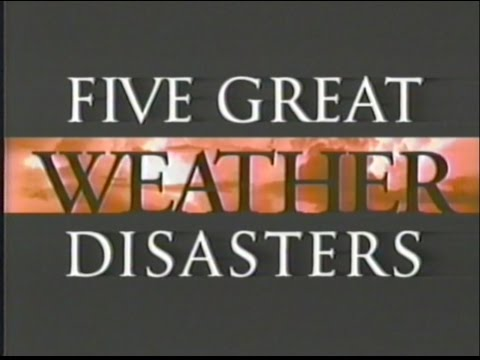 Five Great Weather Disasters