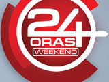 24 Oras Weekend