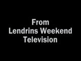 Lendrins Weekend Television