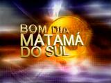 Bom Dia Matamá do Sul
