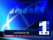 TN1 promo - Hairman 99 - 1999