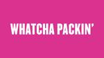 WhatchaPackin'LogoS11.png