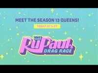 Meet the Queens of Season 13