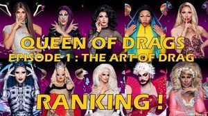 Queen Of Drags episode 1 The Art Of Drag ║ RANKING ! ║