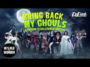 Bring Back My Ghouls- RuPauls Drag Race Season 12 Queens