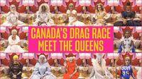 Meet The Queens of Canada's Drag Race