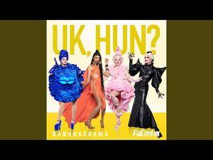 UK Hun? (Bananadrama Version)