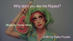 Why don't you like me Rupaul? - Yume Hime