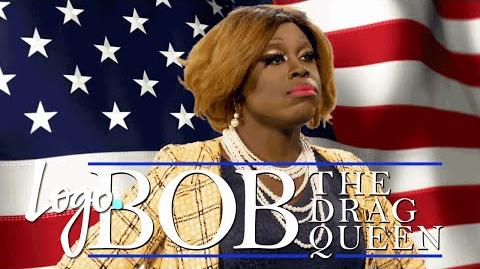 Vote for Bob the Drag Queen