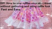 Easy fast way to sew ruffles(2 types) on a skirt dress without gathering and using ruffle foot