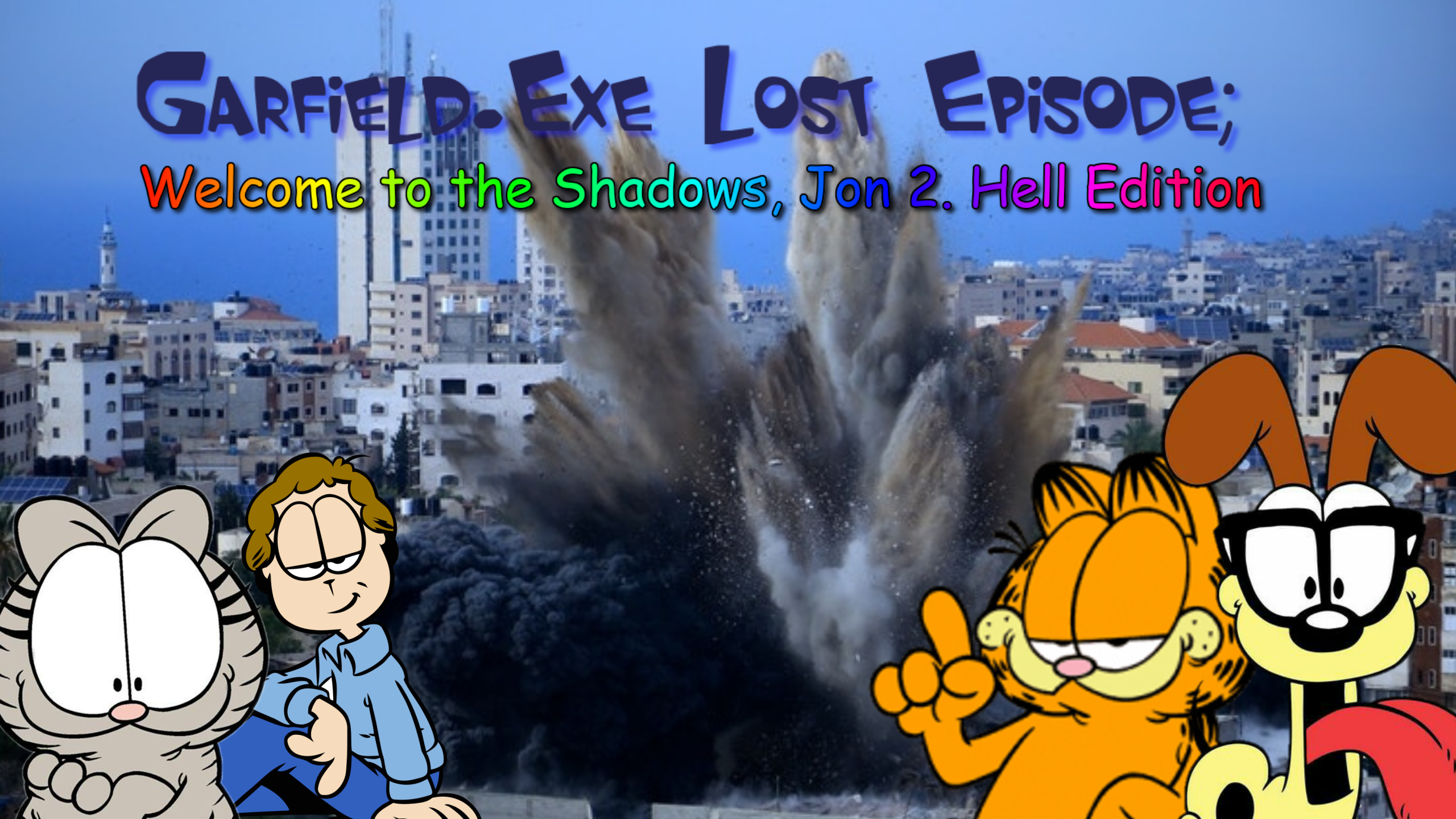 Garfield Exe Lost Episode Welcome To The Shadows Jon 2 Hell Edition Lolpasta Wiki Fandom