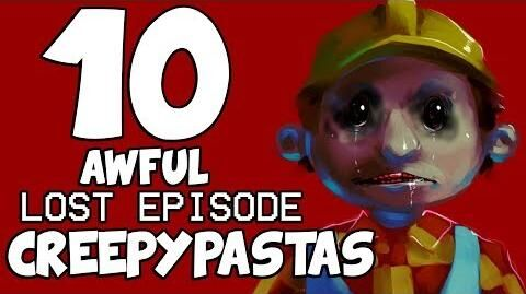 10_AWFUL_LOST_EPISODE_CREEPYPASTAS_(The_Lost_Episode_Trilogy_-_Episode_1)
