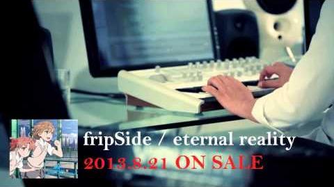 FripSide8月21日発売「eternal reality」PV(45sec)