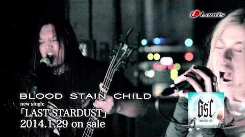 BLOOD STAIN CHILD 「LAST STARDUST」short ver.