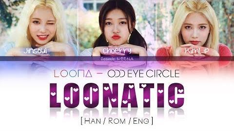 LOONA_Odd_Eye_Circle_-_LOONATIC_LYRICS_Color_Coded_Han_Rom_Eng_(LOOΠΔ_오드아이써클)