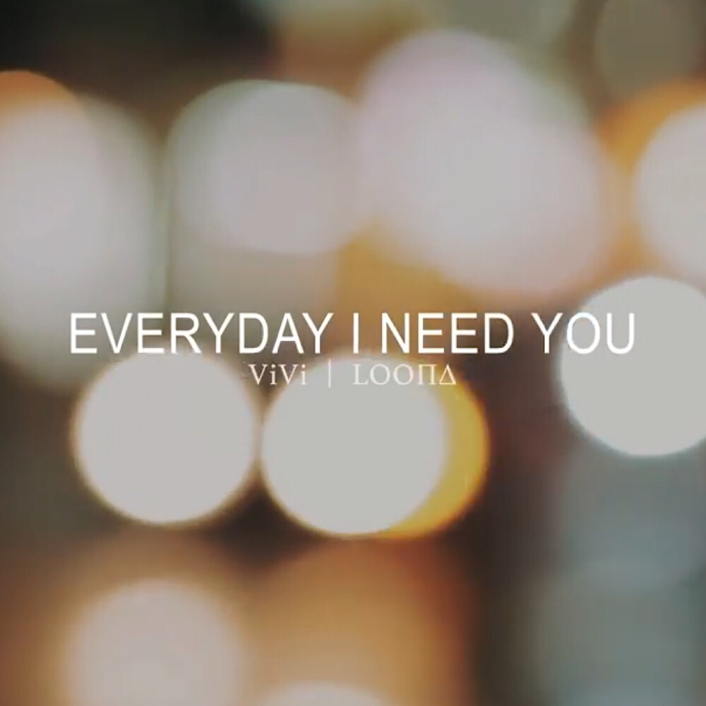 Everyday I Need You