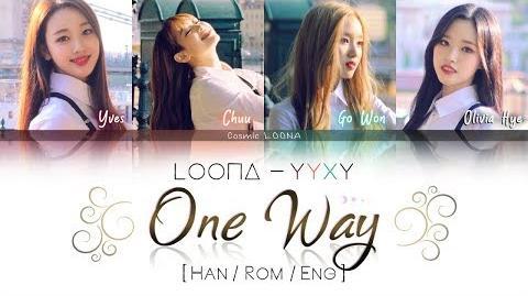 LOONA_YYXY_-_One_Way_LYRICS_Color_Coded_Han_Rom_Eng_(LOOΠΔ_이달의_소녀_yyxy)