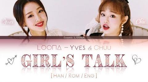 LOONA_Yves_&_Chuu_-_Girl's_Talk_LYRICS_Color_Coded_Han_Rom_Eng_(LOOΠΔ_이달의_소녀_이브,츄_)
