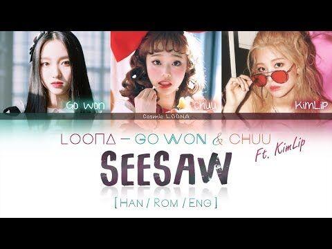 LOONA_Go_Won_&_Chuu_ft._KimLip_-_SeeSaw_LYRICS_-Color_Coded_Han-Rom-Eng-_(LOOΠΔ-이달의_소녀-고원,츄,김립_)