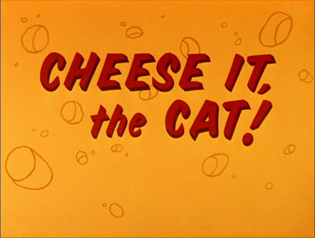 Cheese It, the Cat!