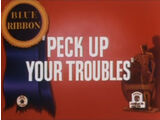 Peck Up Your Troubles
