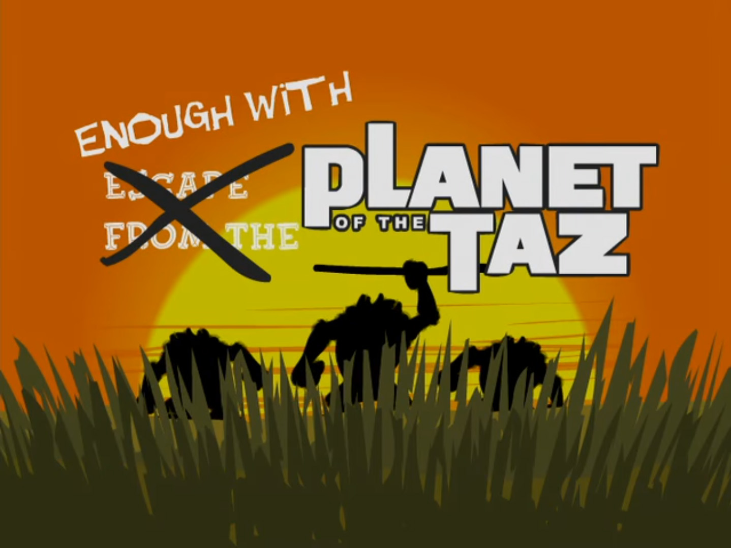 Enough with Planet of the Taz