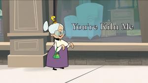 You're Kiln Me.png