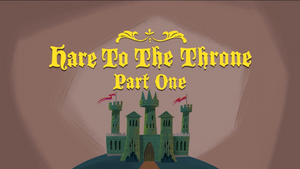 Hare to the Throne Part 1.png