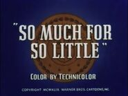 Warner Brothers - So Much For So Little - 1949