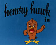 Crowing pains-henery hawk