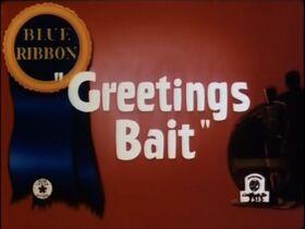 Greetings Bait.jpg