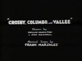 Crosby, Columbo, and Vallee