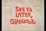 SeeYaLaterGladiatorRestoredMeTVTitle