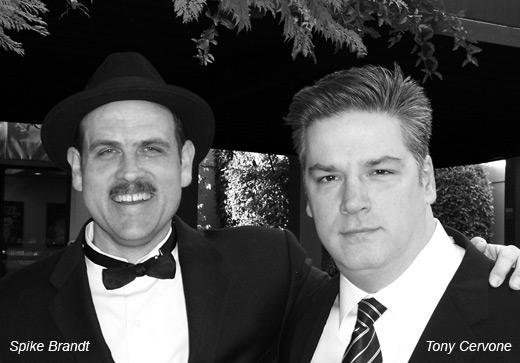 Spike Brandt and Tony Cervone