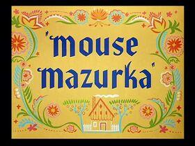 Mouse_Mazurka_(1949)-0