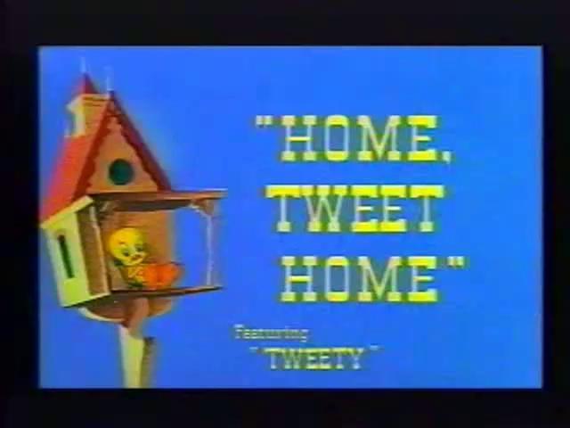 Looney_Toons_-_Tweety_And_Sylvester_-_Home,_Tweet_Home