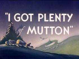 I got plenty of mutton title.png