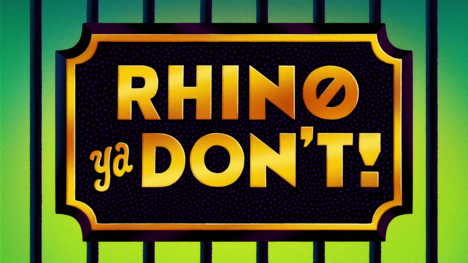 Rhino Ya Don't