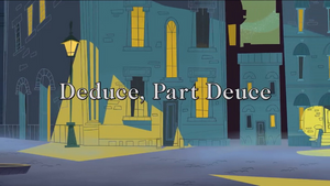 Deduce, Part Deduce.png