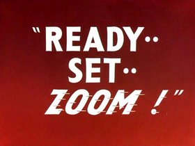 Ready, Set... ZOOM! Title Card.png