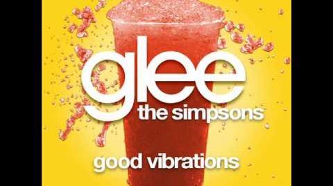 Glee - Good Vibrations (The Simpsons W LYRICS)