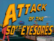 Attack of the 50-Foot Eyesores