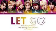 BTS「防彈少年團」 - LET GO (Color Coded Lyrics Eng Rom Kan)-1603648496