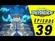 BEYBLADE BURST Episode 39- Into the Vortex! Lost Spiral!
