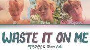 BTS (RM, JM, JK) - Waste It On Me (Feat Steve Aoki) Tradução Legendado (Color Coded Lyrics ENG)