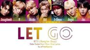 BTS「防彈少年團」 - LET GO (Color Coded Lyrics Eng Rom Kan)-1603648499