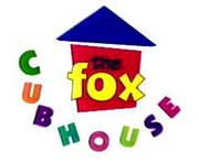 The Fox Cubhouse (Mid-90's Preschool Anthology Program)