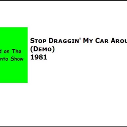 Stop Draggin' My Car Around (found demos)