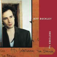 "Jeff Buckley Album ""My Sweetheart The Drunk"" (Missing 1996-1997 Tracks)"