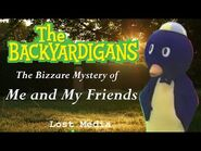 The Bizarre Mystery of Me and My Friends - Lost Media